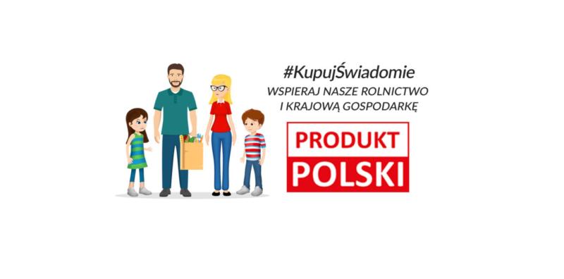 """Ruszyła kampania informacyjna """"Kupuj świadomie – PRODUKT POLSKI"""""""