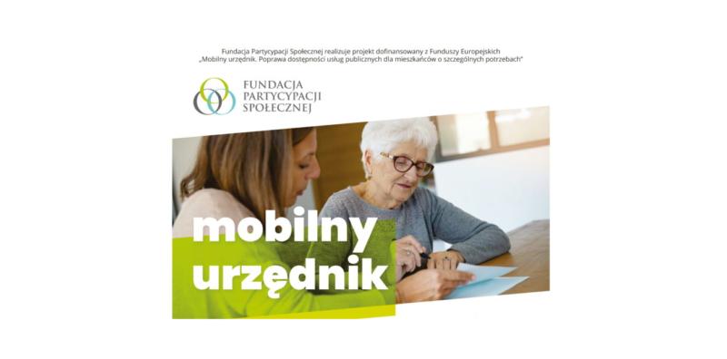 """Rekrutacja doprojektu """"Mobilny urzędnik. Poprawa dostępności usług publicznych dla mieszkańców oszczególnych potrzebach"""" – faza testowania"""